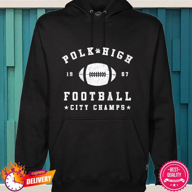 Polk high 1967 football city champs s hoodie